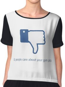 0 people care about your gym pics Chiffon Top