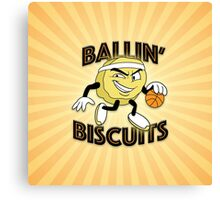 Ballin' Biscuits Canvas Print
