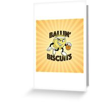 Ballin' Biscuits Greeting Card