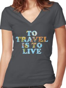 To Travel is to Live Women's Fitted V-Neck T-Shirt