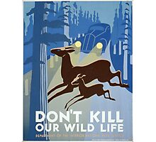 Don't Kill Our Wild Life Vintage Poster Photographic Print