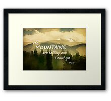 Mountains With Muir Quote Framed Print