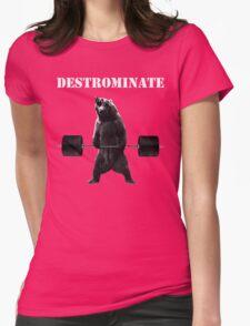 DESTROMINATE (Deadlifting Bear) Womens Fitted T-Shirt