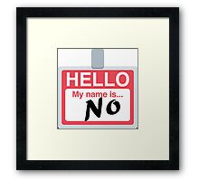 Hello My Name is 'No' Emoji - Customs available! Framed Print
