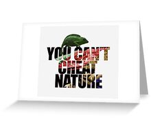 You can't cheat nature Greeting Card