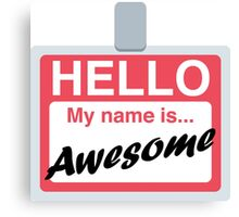 Hello My Name is Awesome Name Badge Emoji - Customs Available! Canvas Print