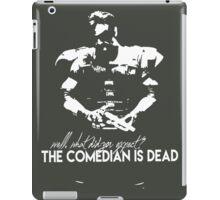 The comedian is dead iPad Case/Skin