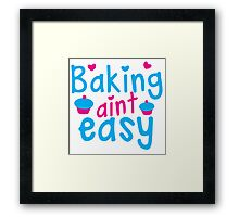 Baking aint easy with cute cupcakes Framed Print