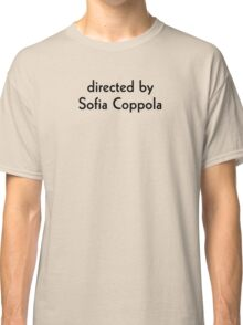 Directed by Sofia Coppola Classic T-Shirt