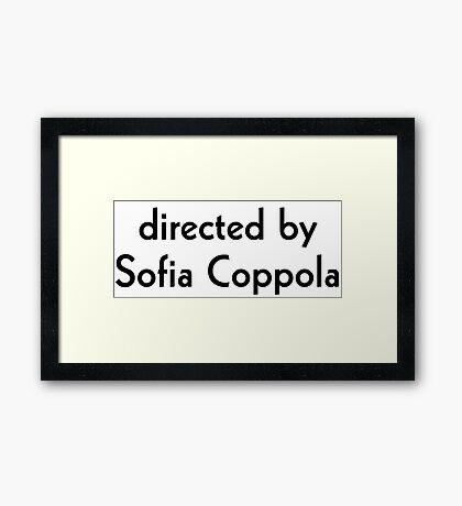 Directed by Sofia Coppola Framed Print