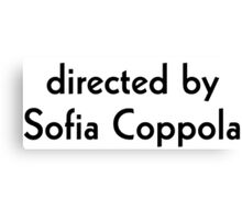 Directed by Sofia Coppola Canvas Print