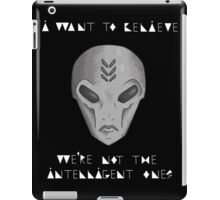 I Want To Believe  iPad Case/Skin