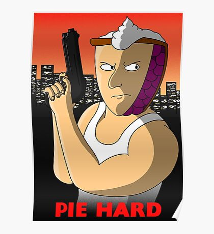 Pie Hard NEW Variant Poster
