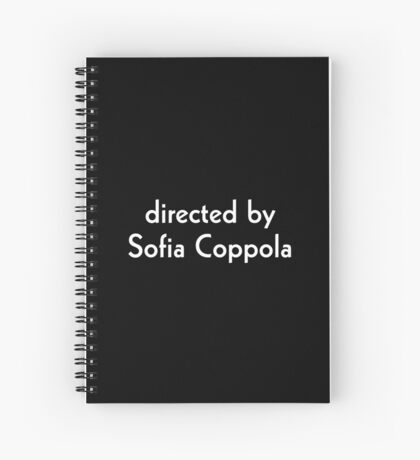 Directed by Sofia Coppola (white) Spiral Notebook