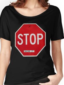 Stop Faking It Women's Relaxed Fit T-Shirt