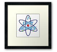 I Love Science Framed Print