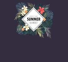 SUMMER HAS ARRIVED!! Unisex T-Shirt