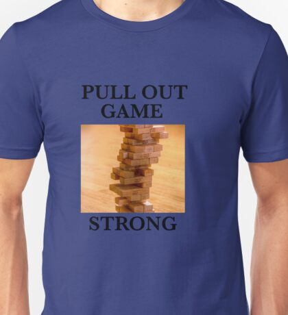 Pull Out Unisex T-Shirt