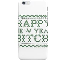 Happy New Year Bitch (GREEN) - Funny Christmas t-shirt, ugly christmas party, Black Friday, Boxing day, Christmas Blowout Clearance Sale iPhone Case/Skin