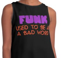 Funk Used to be a Bad Word - Parliament Funkadelic Contrast Tank
