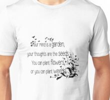 Your Mind is a Garden Inspirational Quote Unisex T-Shirt