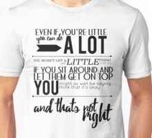 Even If You're Little Unisex T-Shirt