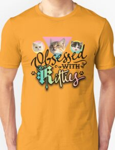 Obsessed with Kitties! T-Shirt