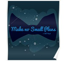 "Bill Nye ""Make No Small Plans"" quote Poster"