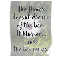 The Flower and the Bee Quote Art Poster