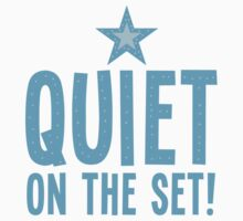 QUIET on the set! Kids Tee
