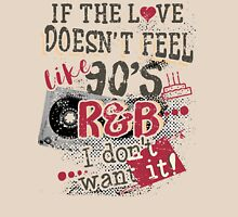 If The Love Doesn't Feel Like 90's R&B T-Shirt Womens Fitted T-Shirt