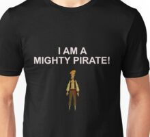 GUYBRUSH THREEPWOOD- I am a mighty pirate!  Unisex T-Shirt