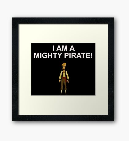 GUYBRUSH THREEPWOOD- I am a mighty pirate!  Framed Print