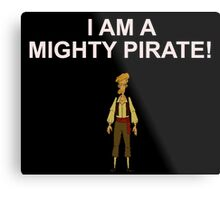 GUYBRUSH THREEPWOOD- I am a mighty pirate!  Metal Print