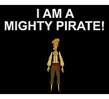 GUYBRUSH THREEPWOOD- I am a mighty pirate!  Photographic Print