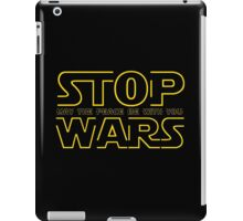 Stop Wars Quote Parody iPad Case/Skin