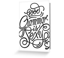 Good Grammar Is Sexy Greeting Card