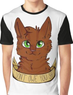 i dont owe you shit Graphic T-Shirt