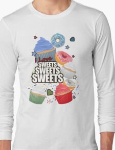 I love Sweets Sweets Sweets Long Sleeve T-Shirt