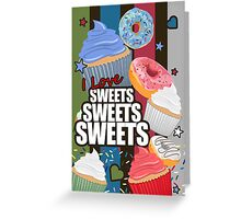 I love Sweets Sweets Sweets Greeting Card