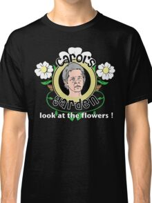Carol's Garden Look At The Flowers Classic T-Shirt