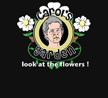 Carol's Garden Look At The Flowers Unisex T-Shirt