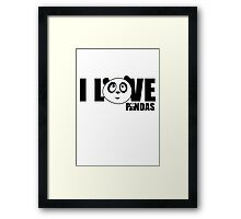 I love Pandas Framed Print