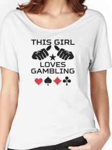 This Girl Loves Gambling Women's Relaxed Fit T-Shirt