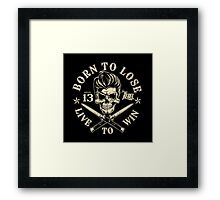 Born To Lose Framed Print