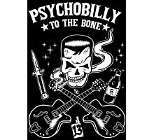 Psychobilly To The Bone Photographic Print