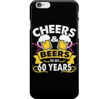 CHEER AND BEER TO MY 60 YEARS iPhone Case/Skin