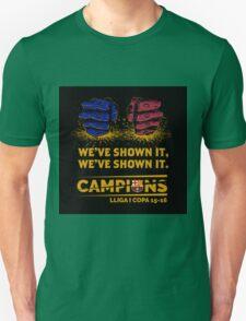 HOT ITEM BARCELONA WE'VE SHOWN IT CAMPIONS LA LIGA COPA DEL REY 2015-2016 Unisex T-Shirt