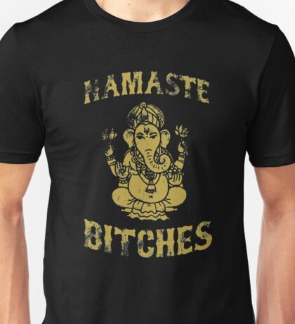 Namaste Bitches Unisex T-Shirt