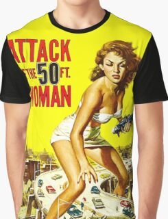 Attack of the 50 foot woman Graphic T-Shirt
